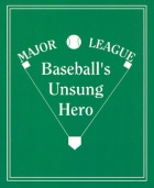 Click here to read Baseball's Unsung Hero